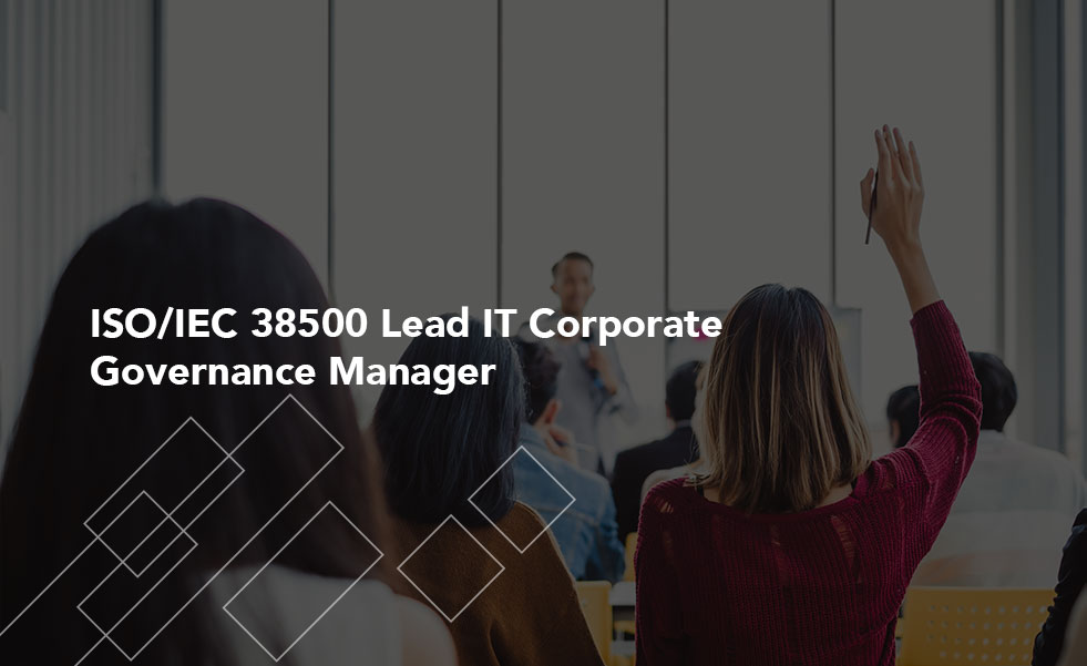 ISO/IEC 38500 Lead IT Corporate Governance Manager