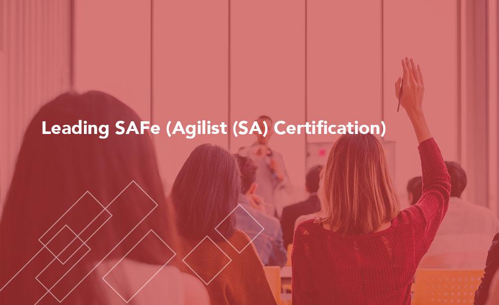 Leading SAFe (Agilist (SA) Certification)
