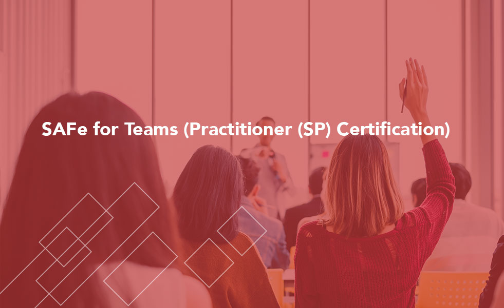 SAFe for Teams (Practitioner (SP) Certification)
