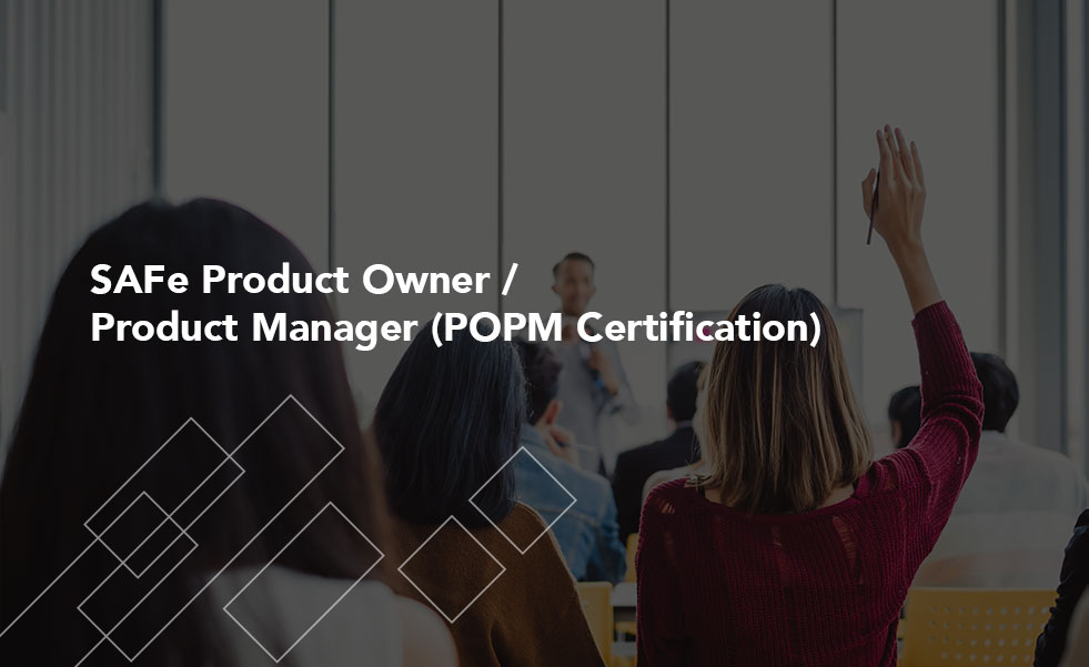 SAFe Product Owner / Product Manager (POPM Certification)