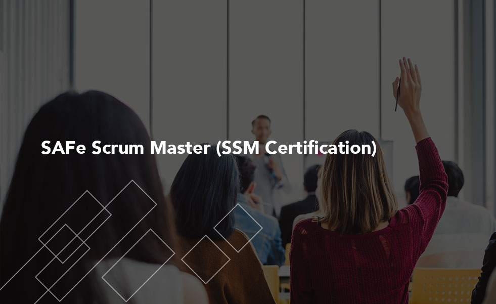 SAFe Scrum Master (SSM Certification)