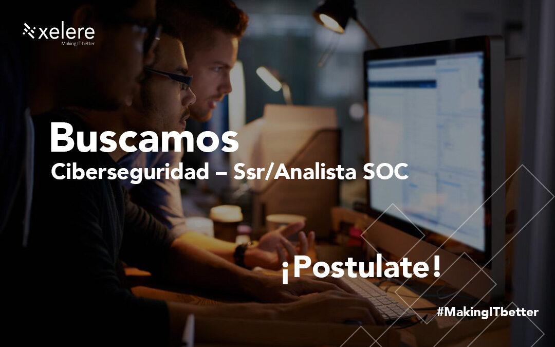 Ciberseguridad -Ssr/Analista SOC